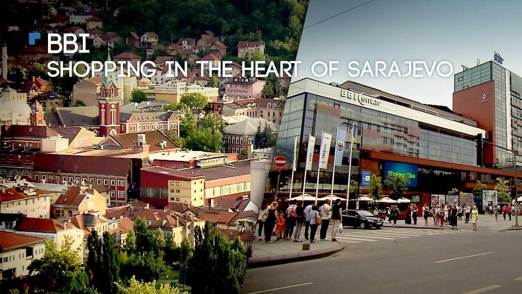BBI – Shopping in the heart of Sarajevo