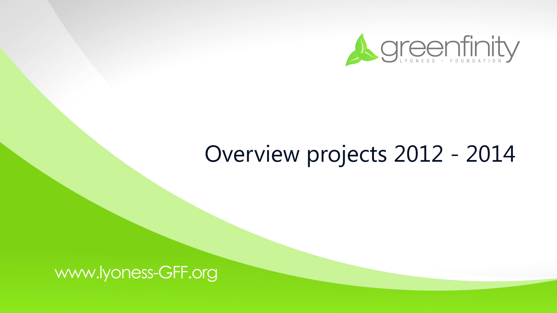 Greenfinity Foundation - Overview projects 2012 - 2014